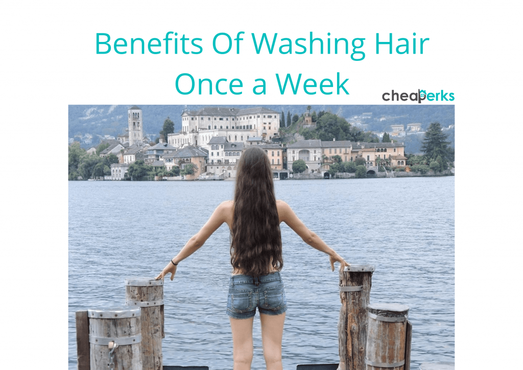benefits of washing hair once a week
