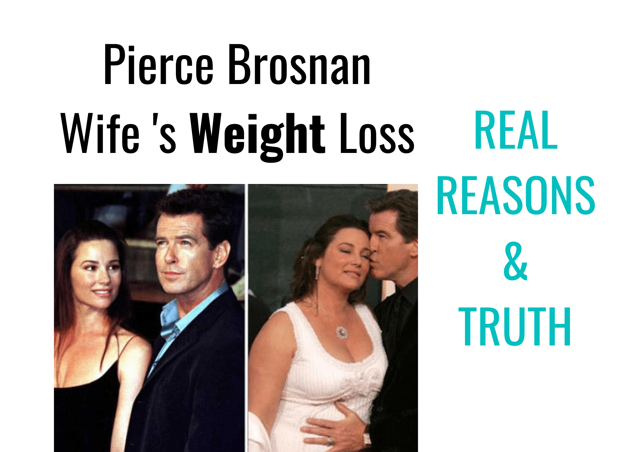 Pierce Brosnan Wife Weight Loss