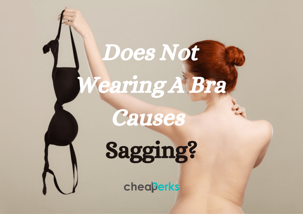 does not wearing a bra causes sagging